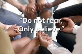 dont fear believe